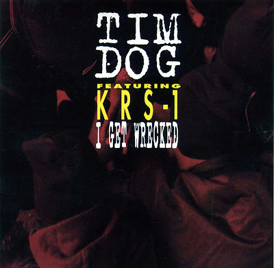 Tim Dog – I Get Wrecked (CDS) (1993) (320 kbps)