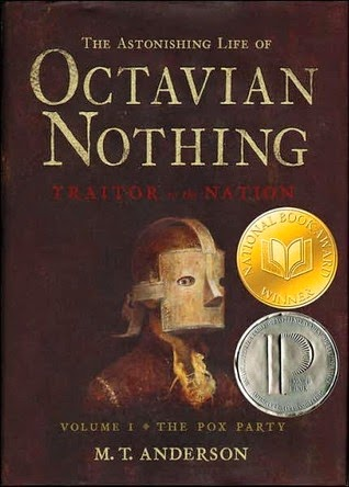 The Astonishing Life of Octavian Nothing, Traitor to the Nation, Vol I: The Pox Party by M.T. Anderson