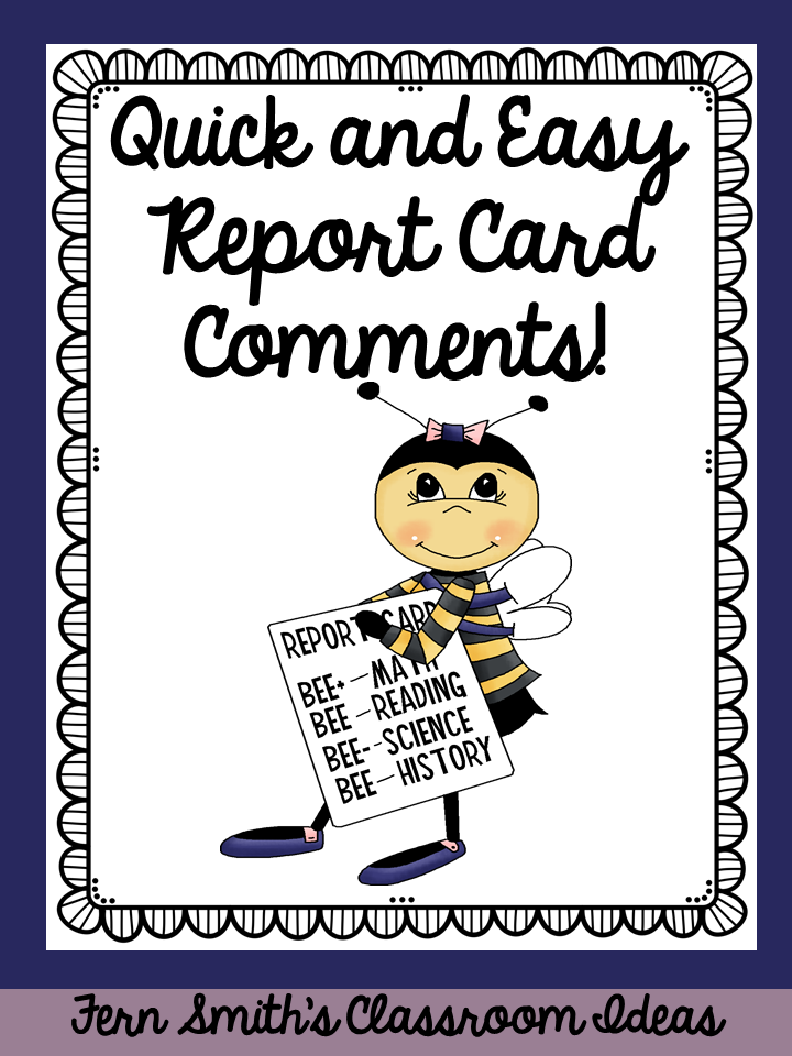 Fern Smith's Classroom Ideas - a quick and easy way to knock out report card comments!