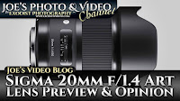 Sigma 20mm f/1.4 Art UWA Lens Preview & Opinion | Joe's Video Blog