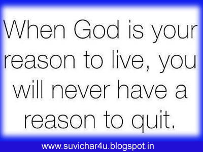 When God is you reason to live, you will never have a reason to quit.