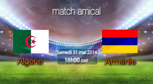 مشاهدة مباراة الجزائر وأرمينيا بث مباشر 31-5-2014 علي بي أن سبورت Algeria vs Armenia