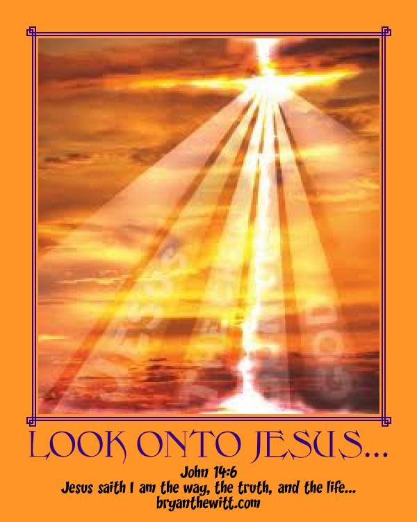 how to look unto jesus
