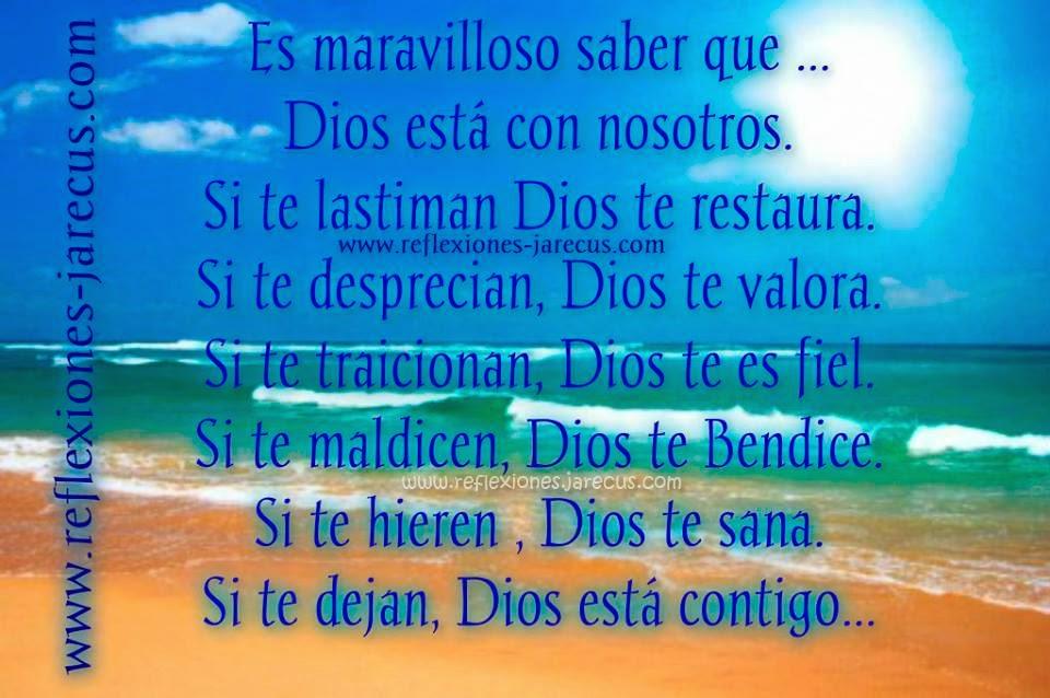 Es maravilloso saber que... Dios está con nosotros.