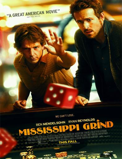 Ver Mississippi Grind (La última apuesta) (2015) Online