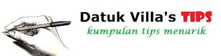 Datuk Villa's Tips