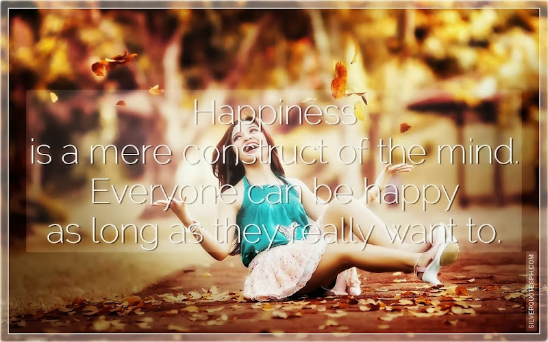 Happiness Is A Mere Construct Of The Mind, Picture Quotes, Love Quotes, Sad Quotes, Sweet Quotes, Birthday Quotes, Friendship Quotes, Inspirational Quotes, Tagalog Quotes