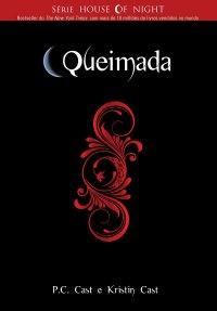 {Resenha} Queimada - Série House of Night - Livro 7