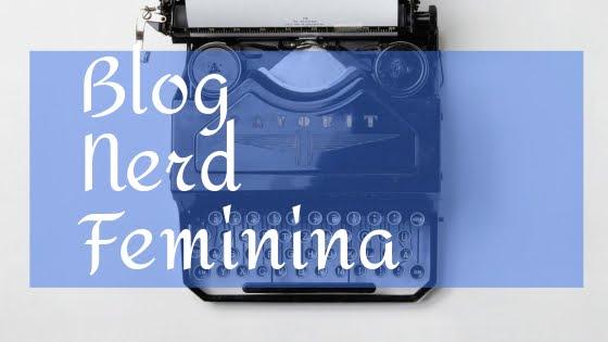 Blog Nerd Feminina