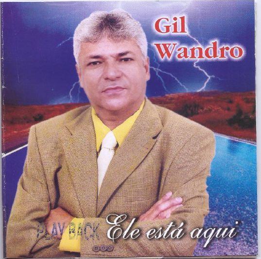 ELE ESTÁ AQUI!  3º CD-TODAS AS COMPOSIÇÕES DE GIL WANDRO