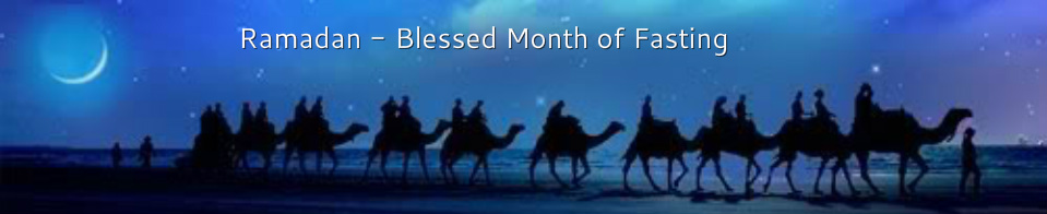 Ramadan - Blessed Month of Fasting