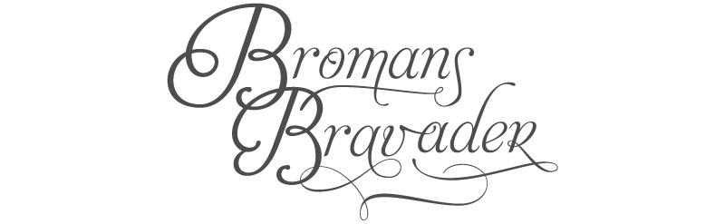 Bromans Bravader