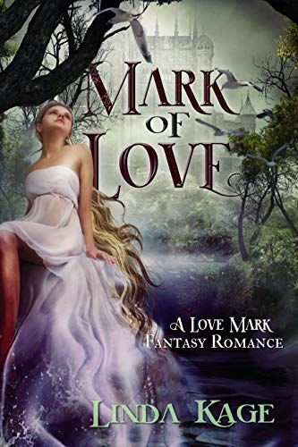 Mark of Love (Love Mark Fantasy Book 3) by Linda Kage (Fantasy)