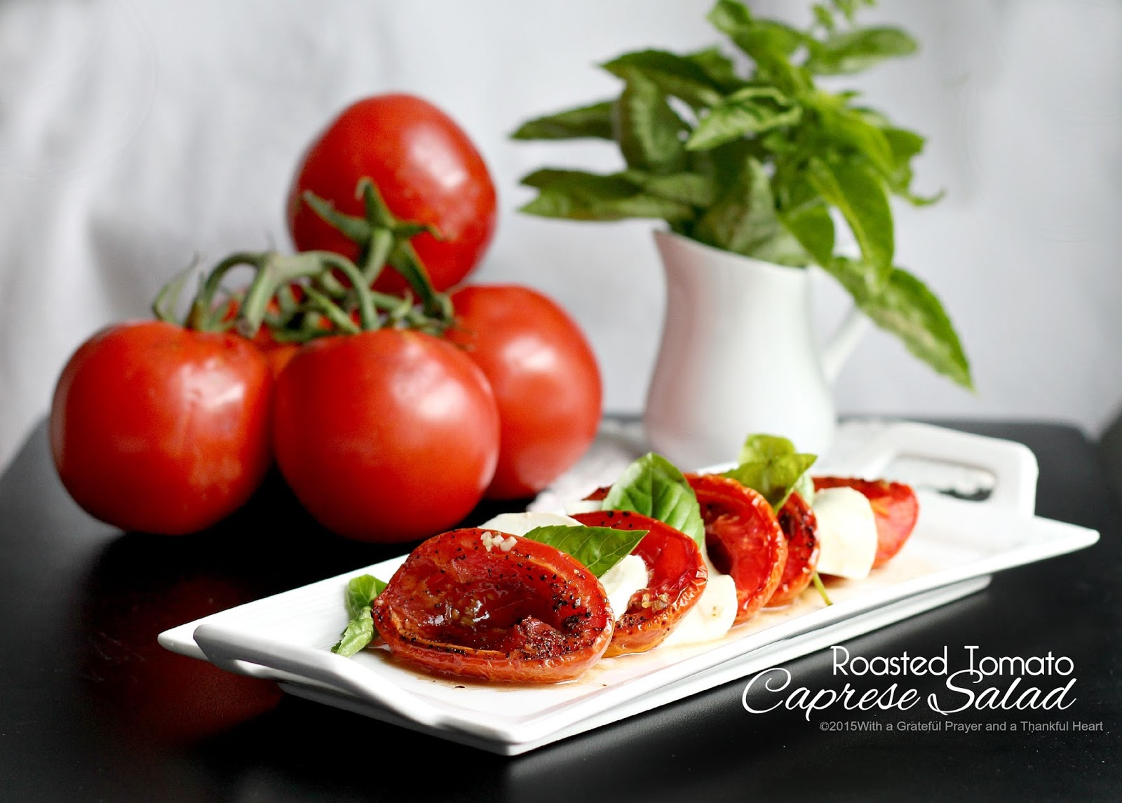 ... Grateful Prayer and a Thankful Heart: Roasted Tomato Caprese Salad
