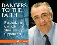 Buy Al's New Book!! Dangers to the Faith: Recognizing Catholicism's 21st Century Opponents