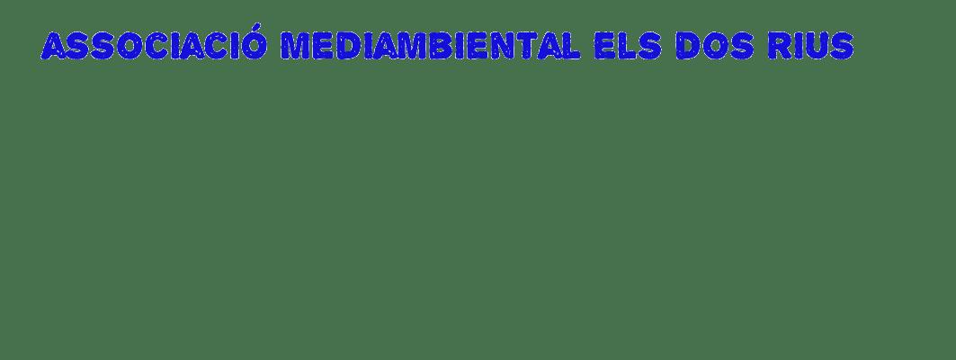 ASSOCIACIÓ MEDIAMBIENTAL ELS DOS RIUS