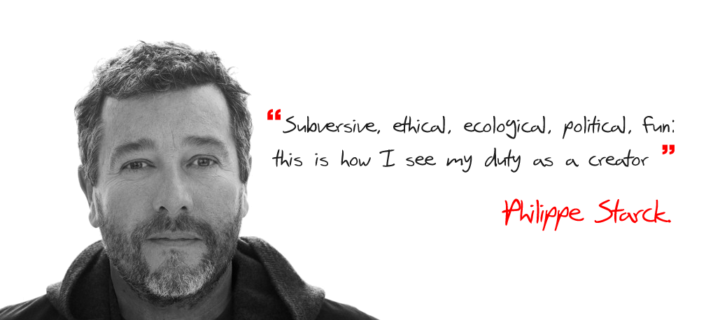Philippe Starck - Subversive, ethical, ecologial, political, fun