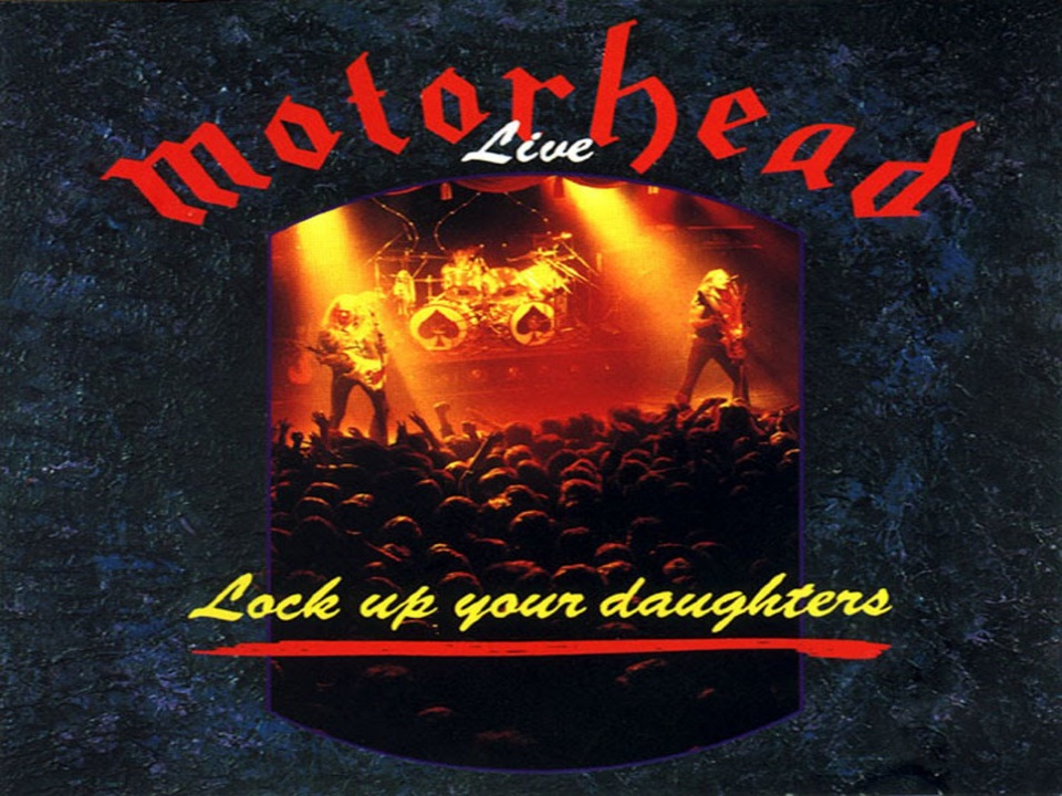 Lock Up Your Daughters Motörhead