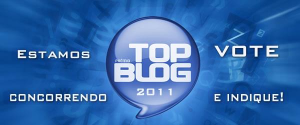 Estamos no Top Blog 2011... Vote!