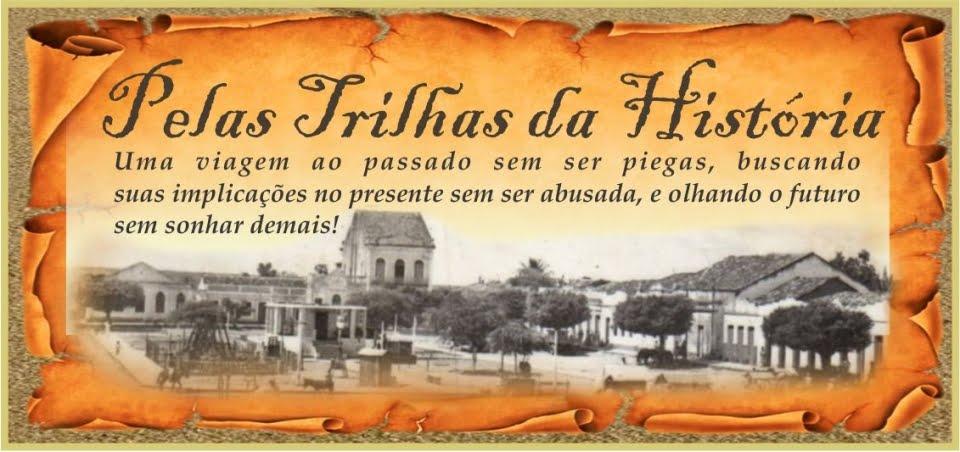 PELAS TRILHAS DA HISTÓRIA