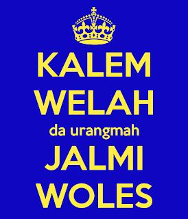 kalem-welah-da-urangmah-jalmi-woles.png