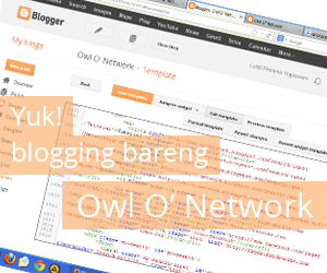 Blogging bareng Owl O' Network