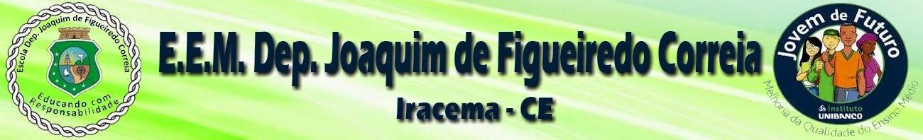 EEFM DEP. JOAQUIM DE FIGUEIREDO CORREIA - 11ª CREDE