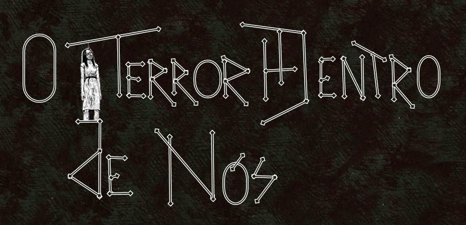 O Terror Dentro de Nós