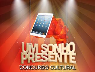 """Concurso Cultural """"Um Sonho Presente!"""""""