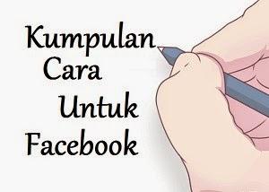 Kumpulan Cara Facebook