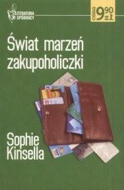 """Sophie Kinsella – """"Świat marzeń zakupoholiczki"""""""