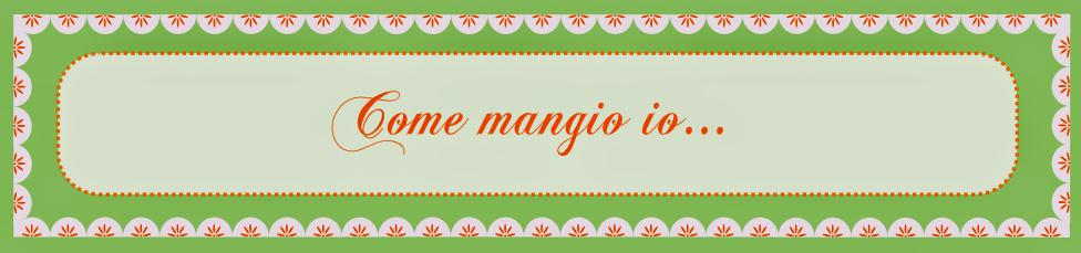 COME MANGIO IO