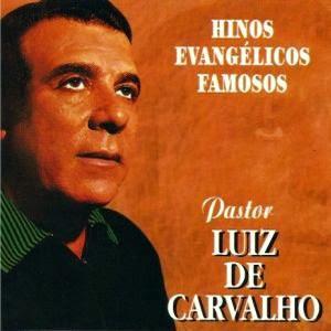 Luiz de Carvalho - Hinos Evangélicos Famosos