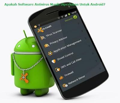 Apakah Software Antivirus Masih Diperlukan Untuk Android