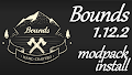 HOW TO INSTALL<br>Bounds Modpack [<b>1.12.2</b>]<br>▽