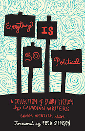 Everything is So Political including a story by Joan Baril