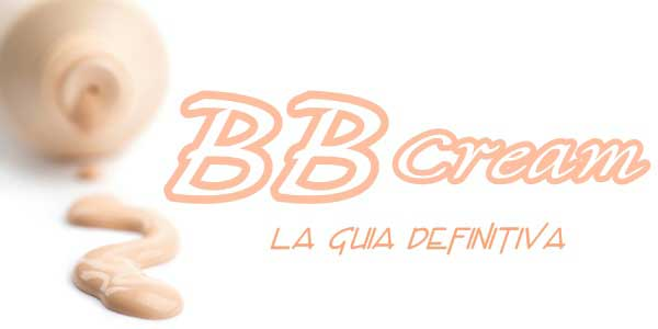 Guia definitiva de las BB cream