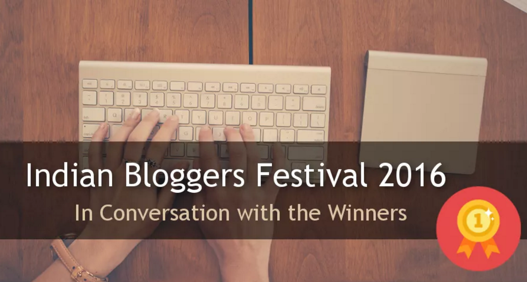 Read my interview for Indian Bloggers Festival.