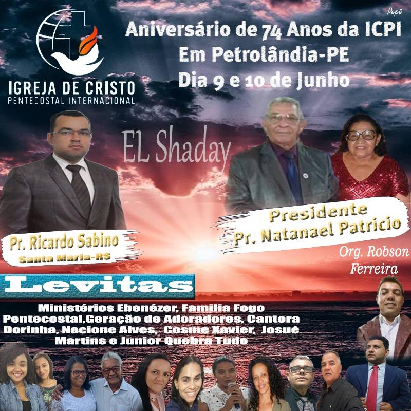 Aniversário de 74 anos da Igreja de Cristo Pentecostal Internacional em Petrolândia-PE- Será 9 e 10