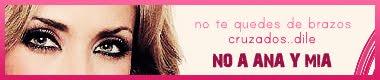 No a Ana y Mia
