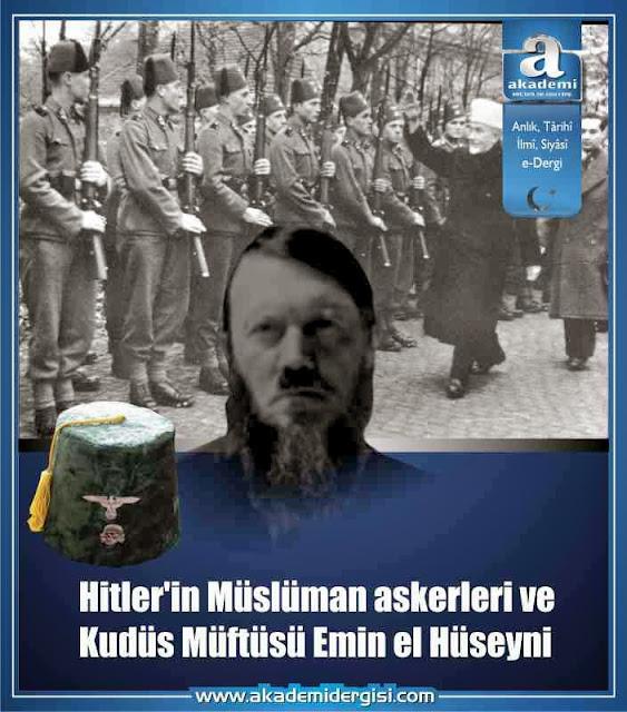 Adolf Hitler'in Müslüman askerleri ve Kudüs Müftüsü Emin el Hüseyni