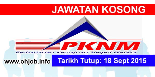 Jawatan Kerja Kosong Perbadanan Kemajuan Negeri Melaka (PKNM) logo www.ohjob.info september 2015
