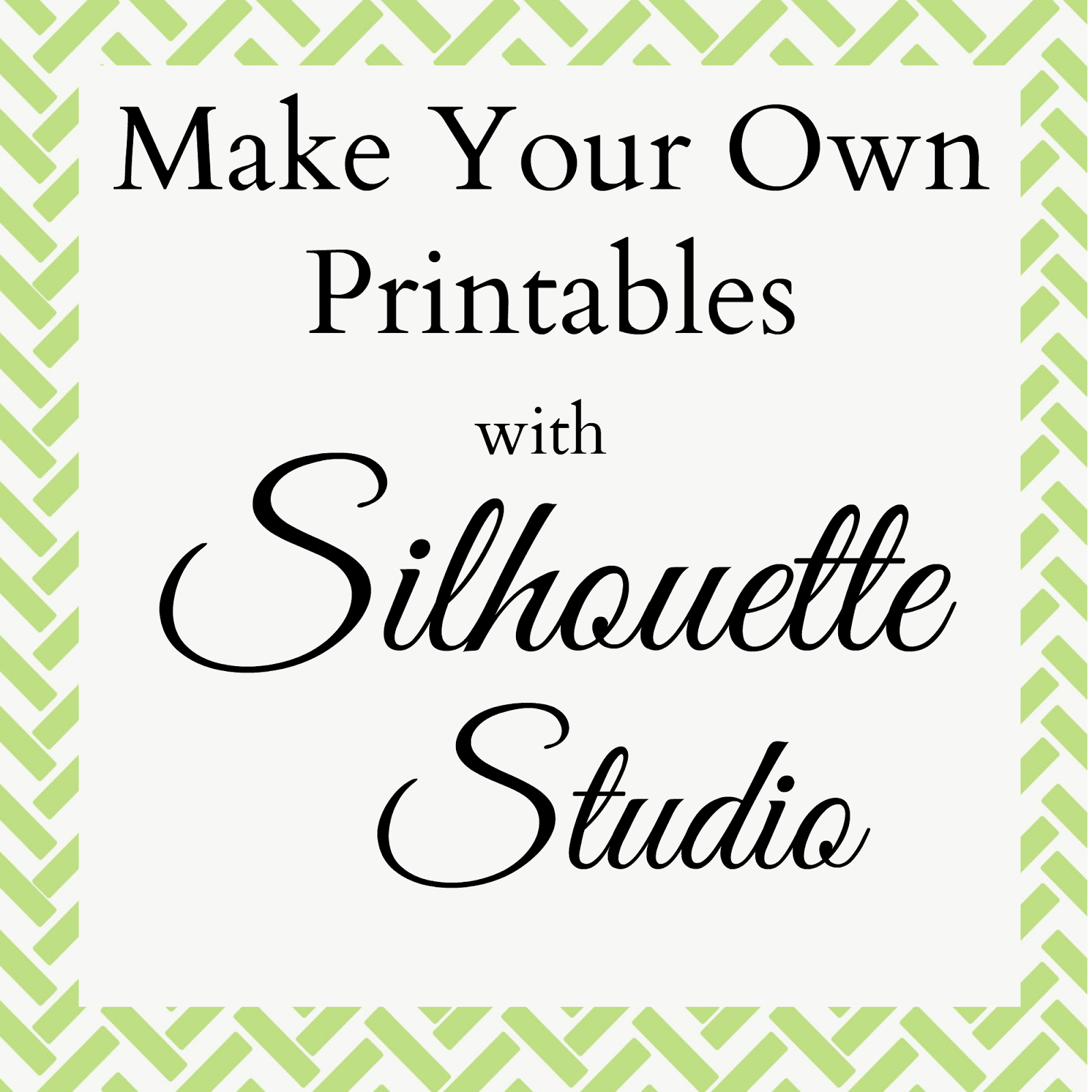 http://4.bp.blogspot.com/-_QkRe5zdLZ0/UysN_z8kbKI/AAAAAAAAFt0/4UIgvdWGv4c/s1600/Make+Your+Own+Printables+with+Silhouette+Studio.png