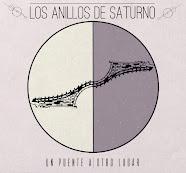 """""""Un Puente a Otro Lugar"""" Los Anillos De Saturno."""