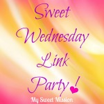 Sweet Wednesday Link Party at MySweetMission.net