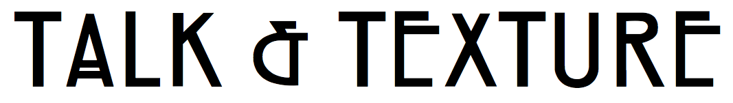 Talk & Texture