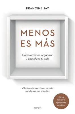 LIBRO - Menos es más Cómo ordenar, organizar y simplificar tu vida Francine Jay | Miss Minimalist (Zenith - 22 marzo 2016) BIENESTAR - HOGAR | Edición papel & digital ebook kindle Comprar en Amazon España