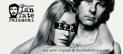 Roman Polanski y su difunta esposa Sharon Tate junto al logo de crónicas de Ian Tate Polanski una serie original de ficciondislexica.com