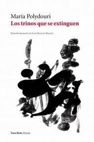 <i>Los trinos que se extinguen</i> (María Polydouri) <b>[2ª Ed.]</b>