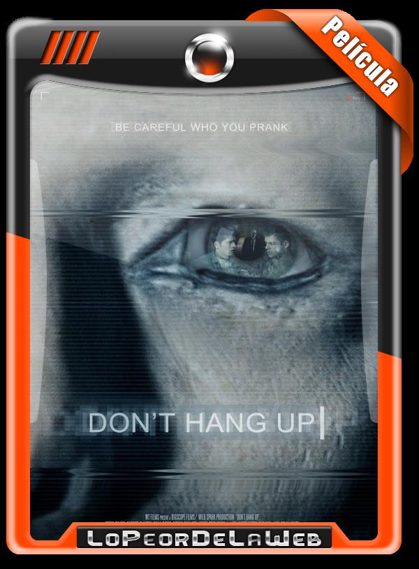 Don't Hang Up (2016) | ¡No Vayas a Colgar! 720p Mega